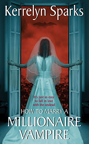 How to Marry a Millionaire Vampire (Love at Stake, Book 1) by Kerrelyn Sparks