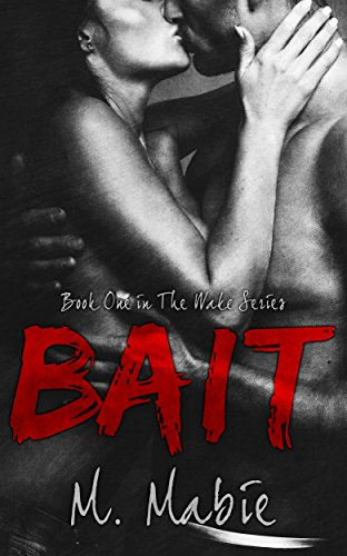 Bait (The Wake Series Book 1) by M. Mabie