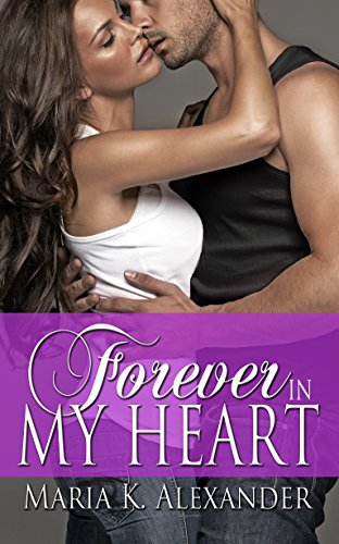 Forever in My Heart by Maria K. Alexander