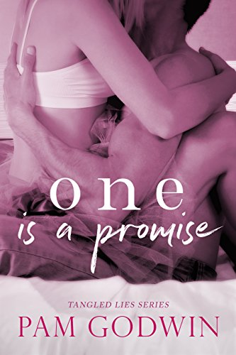 One is a Promise (Tangled Lies Book 1) by Pam Godwin