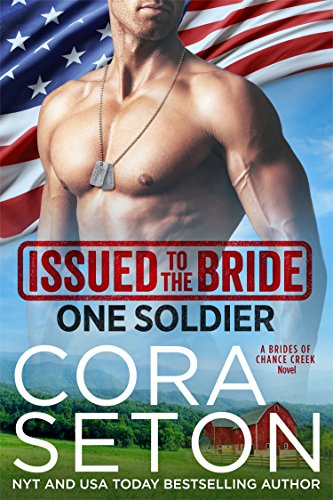Issued to the Bride One Soldier (Brides of Chance Creek Book 5) by Cora Seton