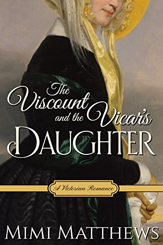 The Viscount and the Vicar's Daughter: A Victorian Romance by Mimi Matthews
