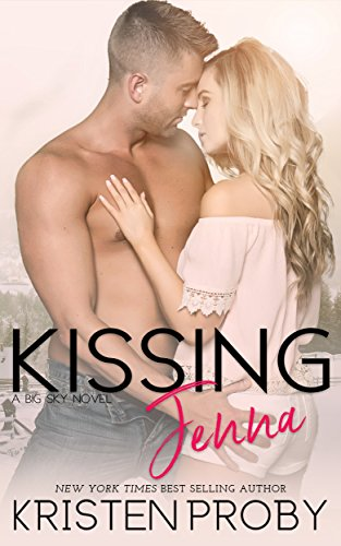 Kissing Jenna (The Big Sky Series Book 2) by Kristen Proby
