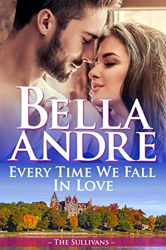 Every Time We Fall In Love (The Sullivans) by Bella Andre