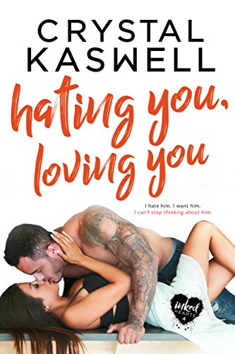 Hating You, Loving You by Crystal Kaswell