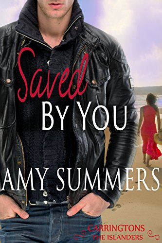Saved By You (The Islanders- Destiny Bay Romances Book 1) by Amy Summers
