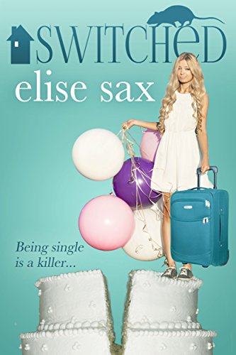 Switched (A Humorous Romantic Mystery) by Elise Sax