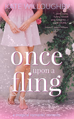 Once Upon a Fling (Be Wished Book 1) by Kate Willoughby