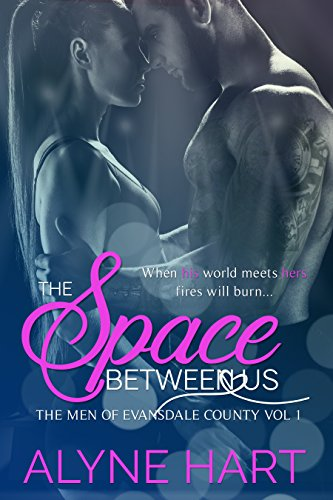 The Space Between Us: A Boxer Romance by Alyne Hart