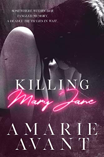Killing Mary Jane: A Dark Romantic Thriller by Amarie Avant