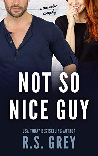 Not So Nice Guy by R.S. Grey