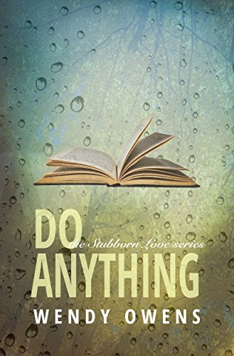 Do Anything: A Stubborn Love Story by Wendy Owens