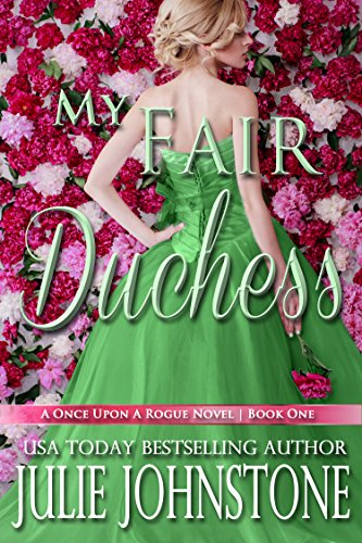 My Fair Duchess (A Once Upon A Rogue Novel Book 1) by Julie Johnstone
