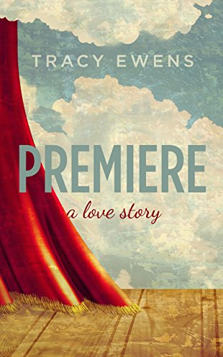 Premiere: A Love Story by Tracy Ewens