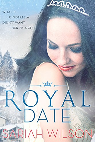 Royal Date (The Royals of Monterra Book 1) by Sariah Wilson