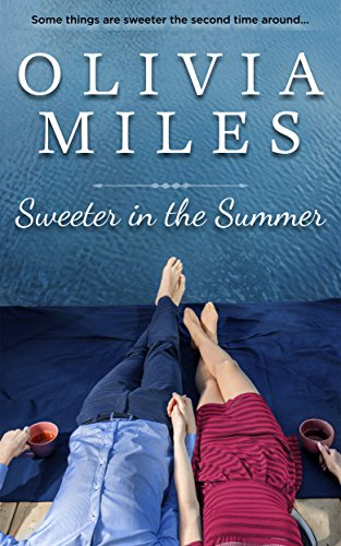 Sweeter in the Summer (Sweeter in the City Book 1) by Olivia Miles