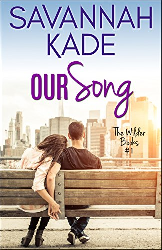 Our Song: The Wilder Books #1 by Savannah Kade