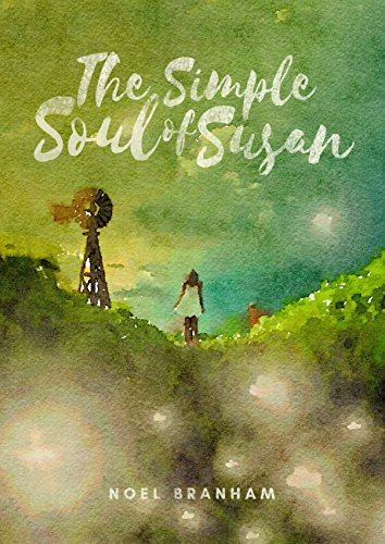 The Simple Soul of Susan by Noel Branham
