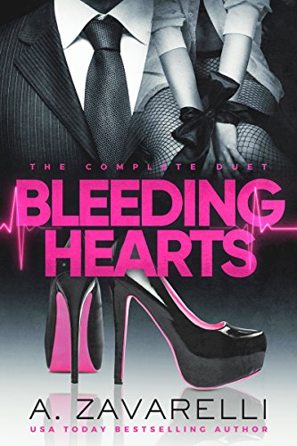 Bleeding Hearts: The Complete Duet by A. Zavarelli