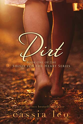 Dirt (Shoot for the Heart Series Book 1) by Cassia Leo