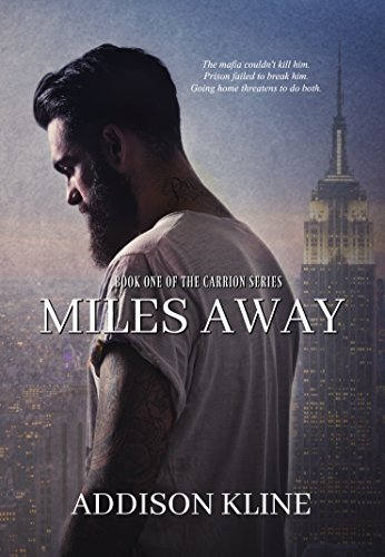 Miles Away (Carrion Series Book 1) by Addison Kline