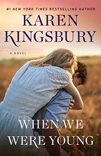 When We Were Young: A Novel (The Baxter Family) by Karen Kingsbury