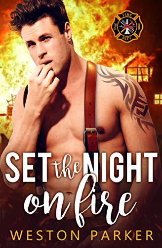 Set the Night on Fire by Weston Parker