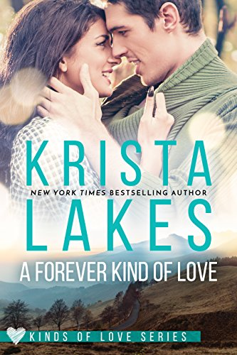 A Forever Kind of Love: A Billionaire Small Town Love Story (Kinds of Love Book 1) by Krista Lakes