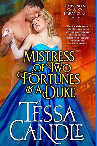 Mistress of Two Fortunes and a Duke by Tessa Candle