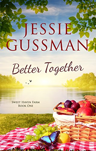 Better Together (Sweet Haven Farm Book 1) by Jessie Gussman