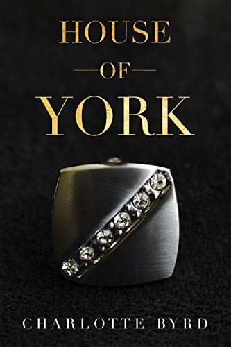 House of York by Charlotte Byrd