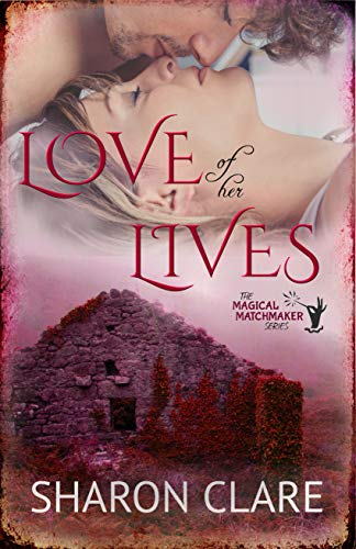 Love of Her Lives: The Magical Matchmaker Series by Sharon Clare