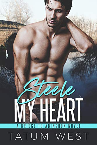 Steele My Heart by Tatum West