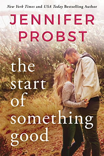 The Start of Something Good (Stay Book 1) by Jennifer Probst
