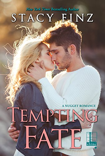 Tempting Fate (A Nugget Romance Book 10) by Stacy Finz