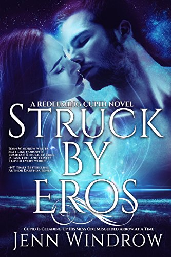 Struck By Eros: (A Redeeming Cupid Novel: Book 1) by Jenn Windrow