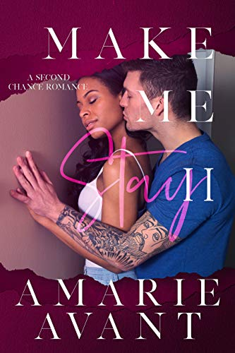 Make Me Stay II: A Second Chance Romance by Amarie Avant