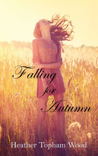 Falling for Autumn by Heather Topham Wood