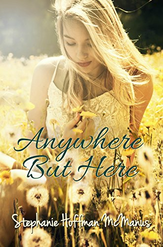 Anywhere But Here: (Anywhere 1) by Stephanie Hoffman McManus