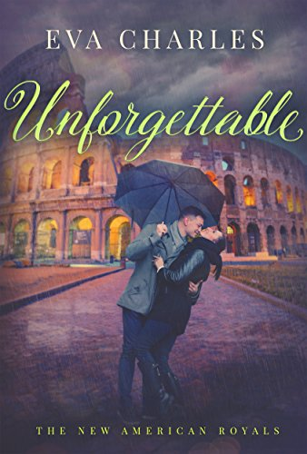 Unforgettable (The New American Royals) by Eva Charles