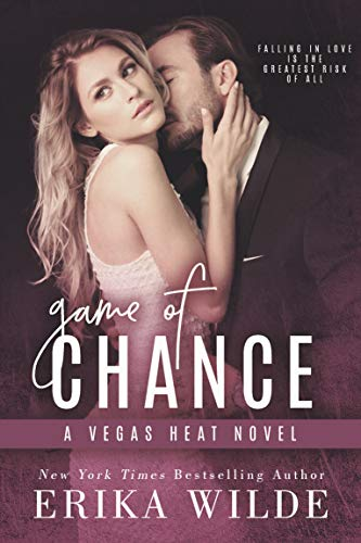 Game of Chance (Vegas Heat Novel Book 1) by Erika Wilde