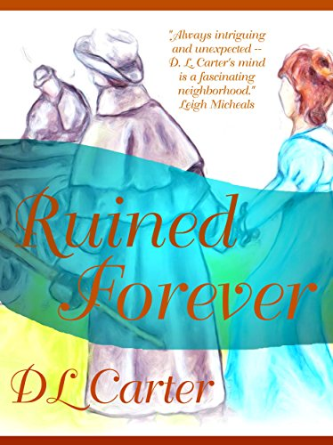 Ruined Forever by D. L. Carter