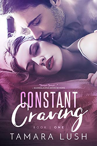 Constant Craving: Book One (The Craving Trilogy 1) by Tamara Lush
