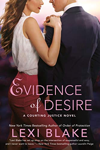 Evidence of Desire (A Courting Justice Novel Book 2) by Lexi Blake