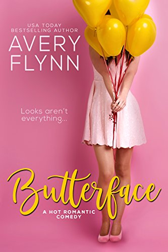 Butterface (A Hot Romantic Comedy) by Avery Flynn