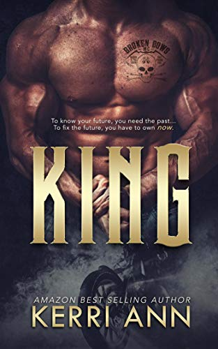 King, Broken Bows MC, Book 1 by Kerri Ann