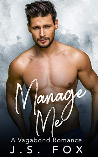 Manage Me: A Vagabond Romance by J.S. Fox