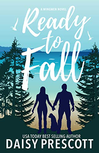 Ready to Fall (Wingmen Book 1) by Daisy Prescott