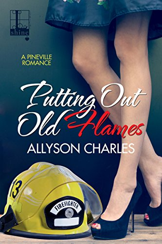 Putting Out Old Flames (Pineville Book 1) by Allyson Charles