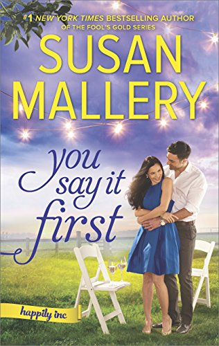 You Say It First: A Small-Town Wedding Romance (Happily Inc Book 1) by Susan Mallery